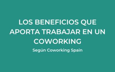 Beneficios de trabajar en un espacio coworking